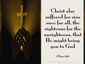 1 Peter 3:18 Christ Suffered To Bring Us To God (gray)