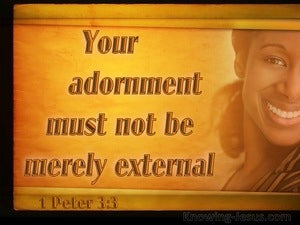 1 Peter 3:3 Your Adornment Must Not Be Merely External (black)