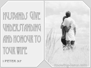 1 Peter 3:7 Husbands Give Understanding To You Wife (white)