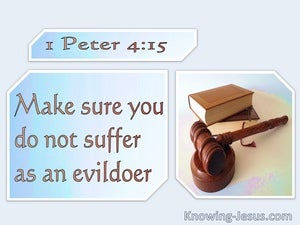 1 Peter 4:15 Make Sure You Do Not Suffer For Evil (aqua)