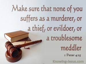 1 Peter 4:15 Make Sure You Do Not Suffer For Evil (gray)