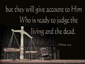 1 Peter 4:5 They Will Give An Account To Him Who Judges (black)