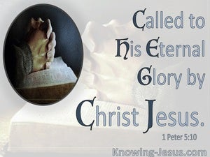 1 Peter 5:10 Called To His Eternal Glory By Christ Jesus (blue)