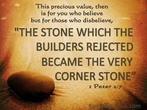 1 Peter 2:7 The Stone Which The Builders Rejected (brown)