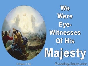2 Peter 1:16 We Were Eye:Witnesses Of His Majesty (blue)