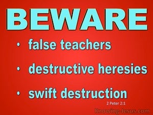 2 Peter 2:1 Beware Of False Teachers Destructive and Heresies (red)