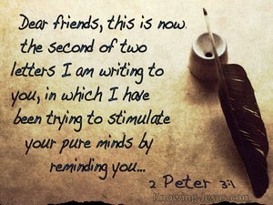 2 Peter 3:1 Writing Letters To Stimulate Your Pure Minds By Reminding You (brown)