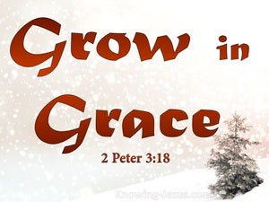 2 Peter 3:18 Grow In Grace And In Knowledge of Jesus Christ red
