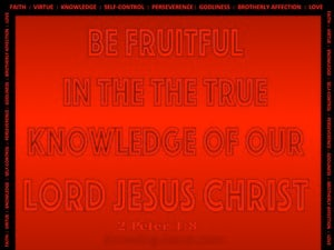 2 Peter 1:8 Be Fruitful In The Knowledge Of Christ (red)