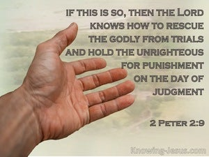 2 Peter 2:9 The Lord Knows How To Rescue The Godly From Trials (sage)