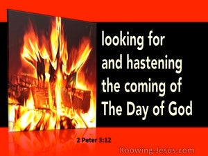 2 Peter 3:12 Looking For And Hastening The Coming Of The Day Of God (red)