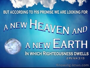 2 Peter 3:13 A New Heaven And A New Earth (blue)