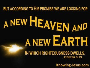 2 Peter 3:13 A New Heaven And A New Earth (yellow)