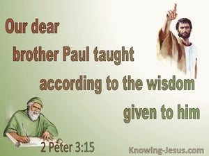 2 Peter 3:15 Brother Paul Taught According To Wisdom Given To Him (green)