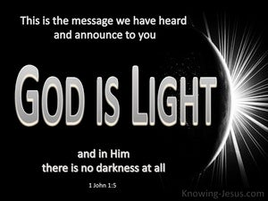 1 John 1:5 God Is Light. In Him is No Darkness black