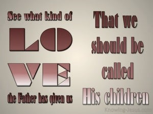 1 John 3:1 Love Of The Father brown