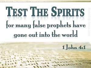 1 John 4:1 Test The Spirits white