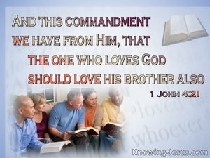 1 John 4:21 He Who Loves God Shoul Love His Brother (blue)