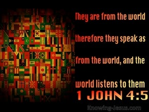 1 John 4:5 They Are From The World black