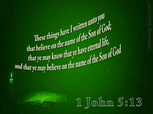 1 John 5:13 This Is Written That You Believe (green)