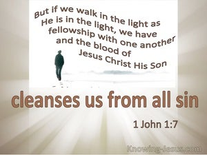 1 John 1:7 If We Walk In The Light The Blood Of Jesus Cleanses Us From All Sin (white)