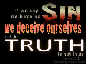 1 John 1:8 If We Say We Have No Sin We Deceive Ourselves (black)