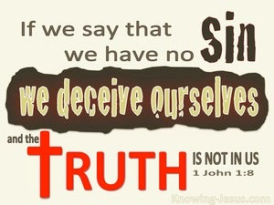 1 John 1:8 If We Say We Have No Sin We Deceive Ourselves (cream)