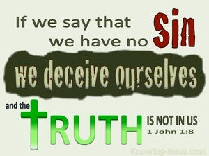 1 John 1:8 If We Say We Have No Sin We Deceive Ourselves (green)