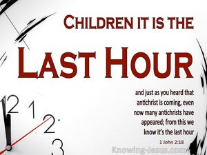 1 John 2:18 It Is The Last Hour (red)
