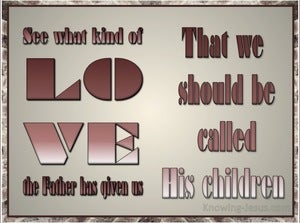 1 John 3:1 What Love That We Are Called Children Of God (brown)
