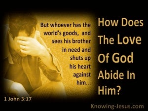 1 John 3:17 How Does God's Love Abide In Him (brown)