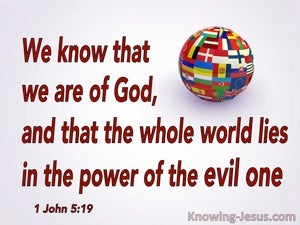 1 John 5:19 We Know We Are Of God (red)