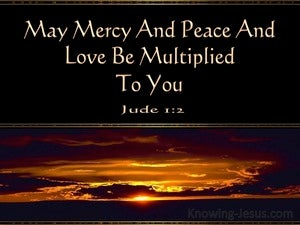 Jude 1:2 Mercy And Peace And Love Be Multiplied To You black