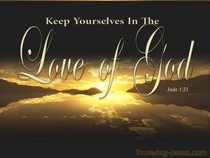 Jude 1:21 Keep Yourself In The Love Of God (brown)