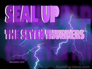 Revelation 10:4 When the seven peals of thunder had spoken ...