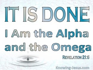 Revelation 21:6 It Is Done I Am Alpha And Omega (aqua)