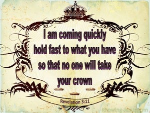 Revelation 3:11 Hold Fast Let No One Steal Your Crown brown