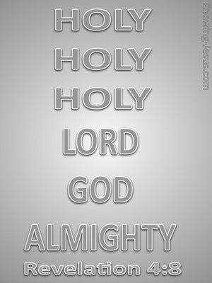 Revelation 4:8 Holy, Holy, Holy Lord God Almighty gray