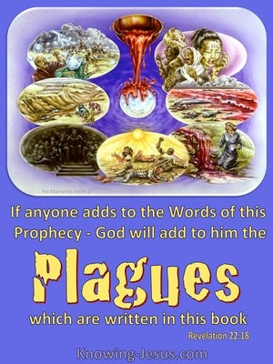 Revelation  22-18 Plagues Will Be Added To Those Who Add To Or Take From God's Word (purple)