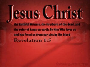 Revelation 1:5 Jesus Christ The Faithful Witness (red)