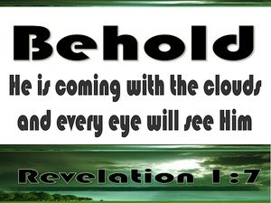 Revelation 1:7 Behold He Is Coming Quickly (white)