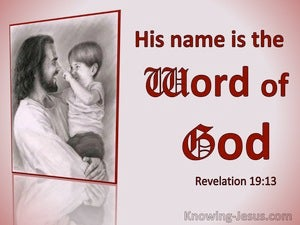Revelation 19:13 His Name Is The Word Of God (windows)12:21