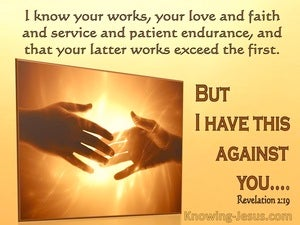 Revelation 2:19 I Know Your Word, Your Love And Faith But I Have This Against You (windows)08:19
