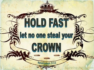 Revelation 3:11 Hold Fast Let No One Steal Your Crown (green)
