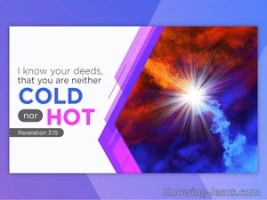 Revelation 3:15 You Are Neither Cold Nor Hot (purple)