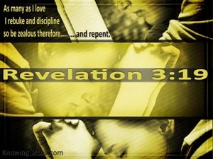 Revelation 3:19 Those I Love I Rebuke And Discipline (yellow)