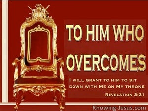 Revelation 3:21 He Who Overcome Sits On My Throne (red)