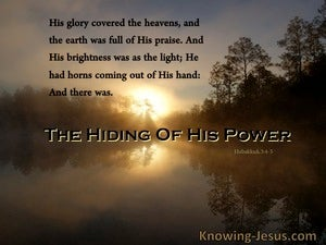 A Hiding of His Power (devotional) Habakkuk 3-4