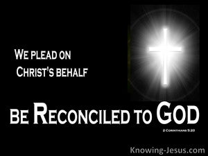 Reconciled To God (devotional) - 2Corinthians 5:20