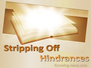 Stripping Off Hindrances (devotional) - Hebrews 12:1